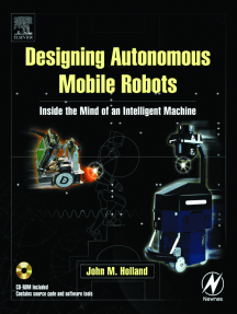 Designing Autonomous Mobile Robots: Inside the Mind of an Intelligent Machine