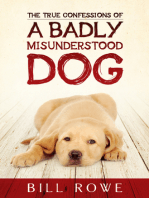 The True Confessions of a Badly Misunderstood Dog