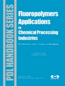 Fluoropolymer Applications in the Chemical Processing Industries: The Definitive User's Guide and Databook