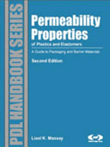 Permeability Properties of Plastics and Elastomers, 2nd Ed.: A Guide to Packaging and Barrier Materials