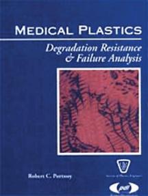 Medical Plastics: Degradation Resistance and Failure Analysis
