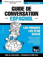 Guide de conversation Français-Espagnol et vocabulaire thématique de 3000 mots