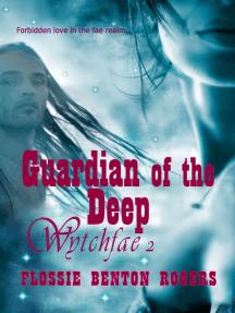 Guardian of the Deep: Wytchfae, #2