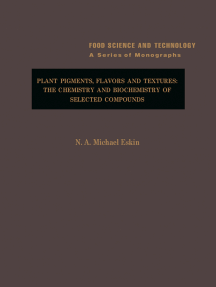 Plant Pigments, Flavors and Textures: The Chemistry and Biochemistry of Selected Compounds
