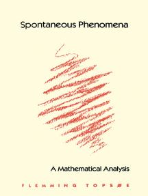 Spontaneous Phenomena: A Mathematical Analysis