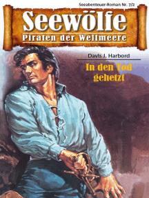 Seewölfe - Piraten der Weltmeere 7/II: In den Tod gehetzt