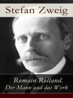 Romain Rolland. Der Mann und das Werk