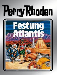 "Perry Rhodan 8: Festung Atlantis (Silberband): 2. Band des Zyklus ""Altan und Arkon"""