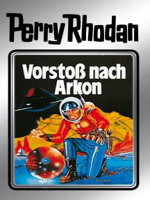 """Perry Rhodan 5: Vorstoß nach Arkon (Silberband): 5. Band des Zyklus """"Die Dritte Macht"""""""