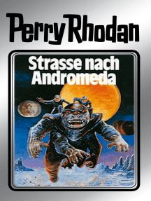 """Perry Rhodan 21: Straße nach Andromeda (Silberband): Erster Band des Zyklus """"Die Meister der Insel"""""""