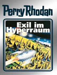 "Perry Rhodan 52: Exil im Hyperraum (Silberband): 8. Band des Zyklus ""Die Cappins"""