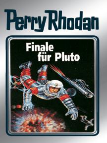"""Perry Rhodan 54: Finale für Pluto (Silberband): 10. Band des Zyklus """"Die Cappins"""""""