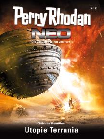 Perry Rhodan Neo 2: Utopie Terrania: Staffel: Vision Terrania 2 von 8