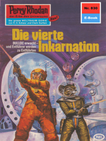 "Perry Rhodan 830: Die vierte Inkarnation: Perry Rhodan-Zyklus ""Bardioc"""