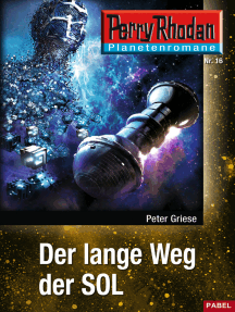 Planetenroman 16: Der lange Weg der SOL: Ein abgeschlossener Roman aus dem Perry Rhodan Universum