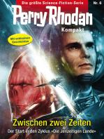 Perry Rhodan Kompakt 6