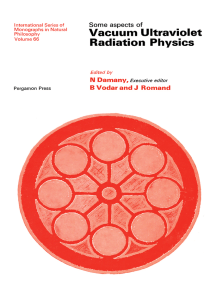 Some Aspects of Vacuum Ultraviolet Radiation Physics: International Series of Monographs in Natural Philosophy