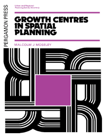 Growth Centres in Spatial Planning: Pergamon Urban and Regional Planning