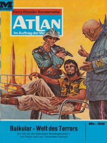 """Atlan 50: Baikular - Welt des Terrors: Atlan-Zyklus """"Im Auftrag der Menschheit"""""""