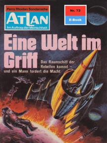 """Atlan 72: Eine Welt im Griff: Atlan-Zyklus """"Im Auftrag der Menschheit"""""""