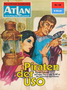 """Atlan 58: Piraten der USO: Atlan-Zyklus """"Im Auftrag der Menschheit"""""""