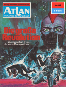 """Atlan 66: Die große Revolution: Atlan-Zyklus """"Im Auftrag der Menschheit"""""""