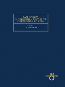 Case Studies in Automation Related to Humanization of Work: Proceedings of the IFAC Workshop, Enschede, Netherlands, 31 October - 4 November 1977