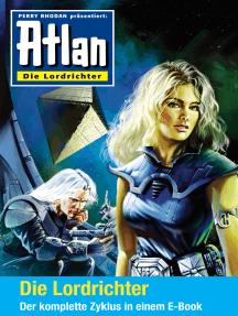 Atlan - Die Lordrichter-Zyklus (Sammelband): E-Book-Paket: alle 12 Romane in einem Band