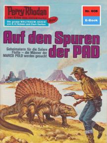 """Perry Rhodan 608: Auf den Spuren der PAD: Perry Rhodan-Zyklus """"Das kosmische Schachspiel"""""""