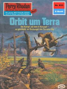 "Perry Rhodan 833: Orbit um Terra: Perry Rhodan-Zyklus ""Bardioc"""