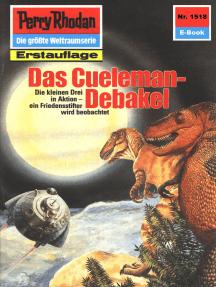 """Perry Rhodan 1518: Das Cueleman-Debakel: Perry Rhodan-Zyklus """"Die Linguiden"""""""