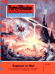 "Perry Rhodan 157: Explorer in Not: Perry Rhodan-Zyklus ""Das Zweite Imperium"""