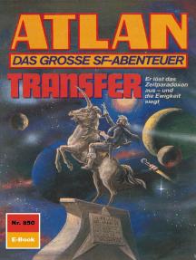 """Atlan 850: Transfer: Atlan-Zyklus """"Im Auftrag der Kosmokraten"""""""