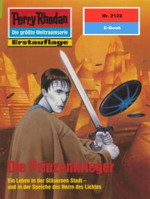 "Perry Rhodan 2122: Die Prinzenkrieger: Perry Rhodan-Zyklus ""Das Reich Tradom"""