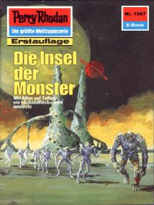 "Perry Rhodan 1507: Insel der Monster: Perry Rhodan-Zyklus ""Die Linguiden"""