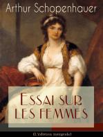Essai sur les femmes (L'édition intégrale)