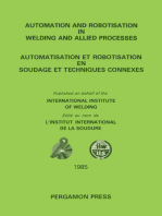 Automation and Robotisation in Welding and Allied Processes: Proceedings of the International Conference Held at Strasbourg, France, 2-3 September 1985, under the Auspices of the International Institute of Welding