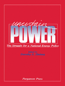 Uncertain Power: The Struggle for a National Energy Policy
