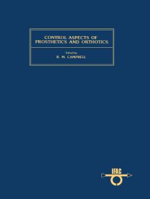 Control Aspects of Prosthetics and Orthotics: Proceedings of the IFAC Symposium, Ohio, USA, 7-9 May 1982