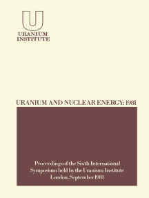 Uranium and Nuclear Energy: 1981: Proceedings of the Sixth International Symposium Held by the Uranium Institute, London, 2 – 4 September, 1981