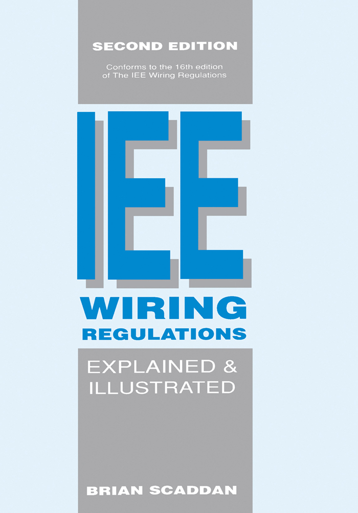 The Iee Wiring Regulations Explained And Illustrated By