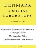 Denmark: A Social Laboratory: Independent Farmers and Co-Operatives, Folk High-Schools, the Changing Village, the Development of Social Welfare in Town and Country