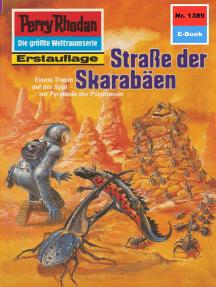 "Perry Rhodan 1389: Straße der Skarabäen: Perry Rhodan-Zyklus ""Tarkan"""