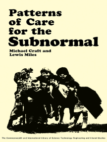 Patterns of Care for the Subnormal: The Commonwealth and International Library: Mental Health and Social Medicine Division