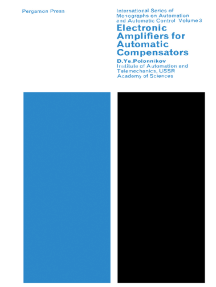 Electronic Amplifiers for Automatic Compensators: International Series of Monographs on Automation and Automatic Control