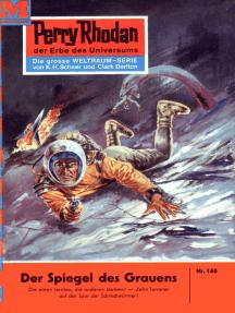 """Perry Rhodan 160: Der Spiegel des Grauens: Perry Rhodan-Zyklus """"Das Zweite Imperium"""""""
