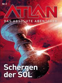 Atlan - Das absolute Abenteuer 2: Schergen der SOL