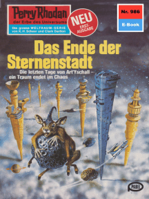 """Perry Rhodan 986: Das Ende der Sternenstadt: Perry Rhodan-Zyklus """"Die kosmischen Burgen"""""""