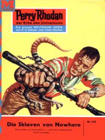 """Perry Rhodan 155: Die Sklaven von Nowhere: Perry Rhodan-Zyklus """"Das Zweite Imperium"""""""
