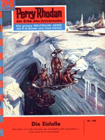 """Perry Rhodan 168: Die Eisfalle: Perry Rhodan-Zyklus """"Das Zweite Imperium"""""""
